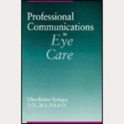 Professional Communications in Eye CareBy: Ellen Richter Ettinger OD
