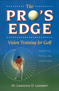 The Pro's Edge:Vision Training for Better GolfBy: Lawrence Lampert OD