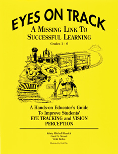 Eyes On TrackA Missing Link to Successful LearningBy: Kristy Mitchell RemickCarol A. StoudVicki Bedes
