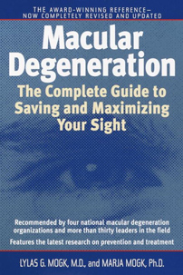 Macular DegenerationThe Complete Guide to Saving and Maximizing Your SightBy: Lylas G. Mogk, MD & Maria Mogk, Ph.D.