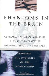 Phantom's in the BrainBy: V.S. Ramachandran, MD, Ph.D. & Sandra Blakeslee