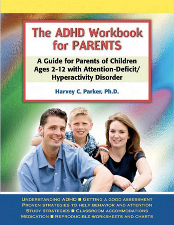 The ADHD Workbook For ParentsBy: Harvey C. Parker, PhD