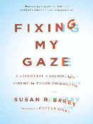Fixing My GazeBy: Susan R. Barry, 'Stereo Sue'