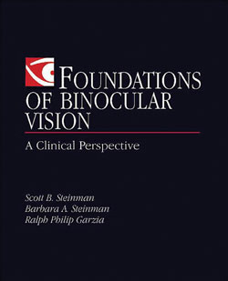 Foundations of Binocular Vision: A Clinical PerspectiveBy: Steinman, Steinman, & Garzia